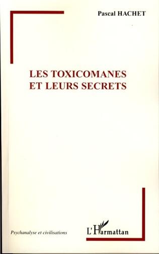 Couverture Les Toxicomanes et leurs secrets