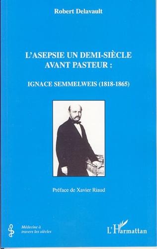 Couverture L'asepsie un demi-siècle avant Pasteur