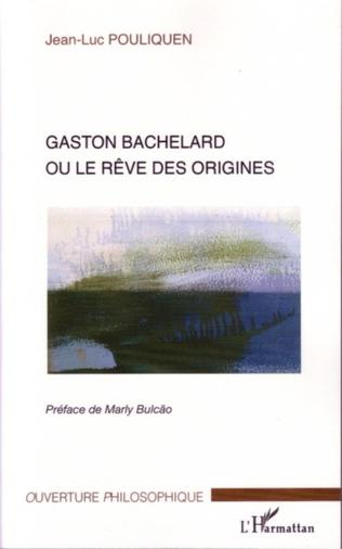 Couverture Gaston Bachelard ou le rêve des origines