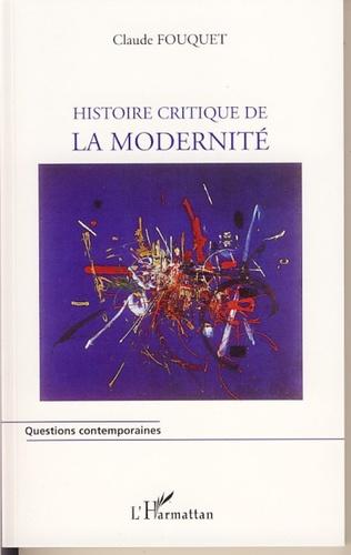 Couverture Histoire critique de la modernité