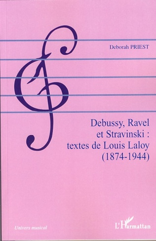 Couverture Debussy, Ravel et Stravinski : textes de Louis Laloy (1874-1944)