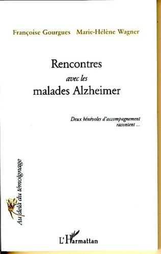 Couverture Rencontres avec les malades Alzheimer