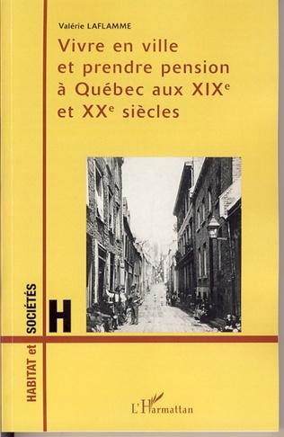 Couverture Vivre en ville et prendre pension à Québec aux XIXème et XXème siècles
