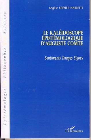 Couverture Le kaléidoscope épistémologique d'Auguste Comte