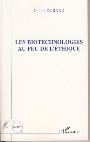 Couverture Les biotechnologies au feu de l'éthique