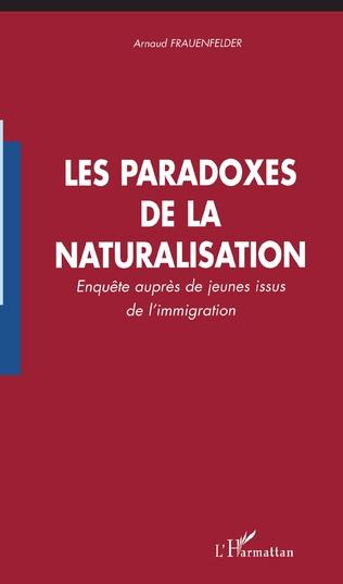 Couverture Les paradoxes de la naturalisation