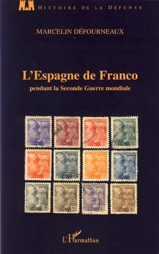 Couverture L'Espagne de Franco pendant la Seconde Guerre mondiale