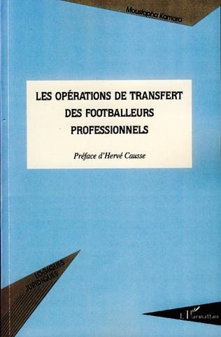 Couverture Les opérations de transfert des footballeurs professionnels