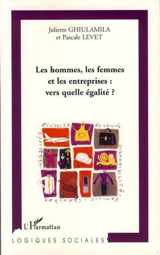 Couverture Les hommes, les femmes et les entreprises : vers quelle égalité?