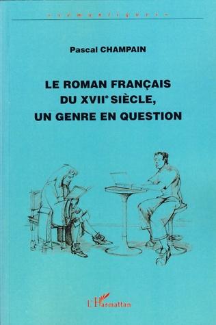 Couverture Le roman français du XVIIème siècle, un genre en question