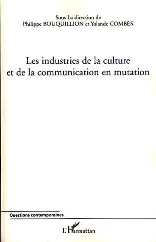 Couverture Les industries de la culture et de la communication en mutation