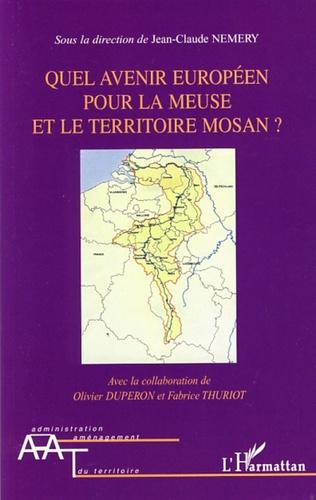 Couverture Quel avenir européen pour la Meuse et le territoire mosan?