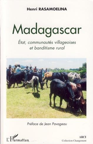 Couverture Madagascar Etat, communautés villageoises et banditisme rural