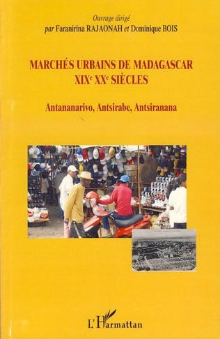 Couverture Marchés urbains de Madagascar XIXè XXè siècles