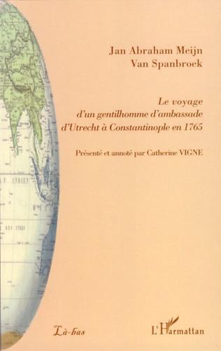 Couverture Le voyage d'un gentilhomme d'ambassade d'Utrecht à Constantinople en 1765