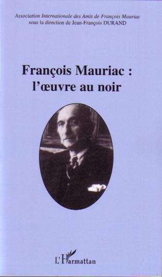 Couverture François Mauriac : l'oeuvre au noir
