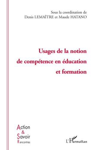Couverture Usage de la notion de compétence en éducation et formation