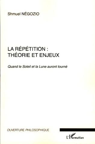 Couverture La répétition : théorie et enjeux