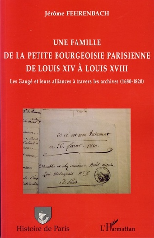 Couverture Une famille de la petite bourgeoisie parisienne de Louis XIV à Louis XVIII