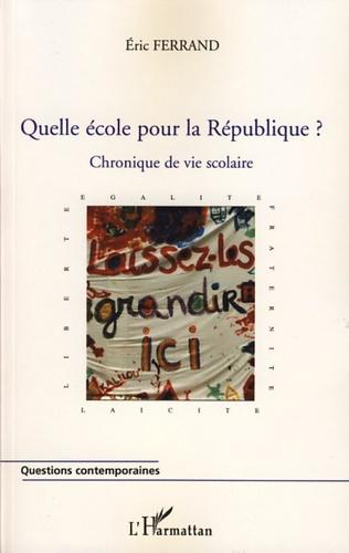 Couverture Quelle école pour la République ?