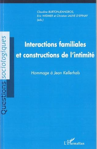 Couverture Interactions familiales et constructions de l'intimité