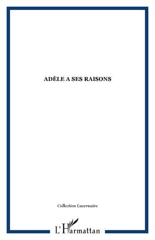 Couverture Adèle a ses raisons