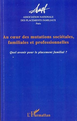 Couverture Au coeur des mutations sociétales familiales et professionnelles