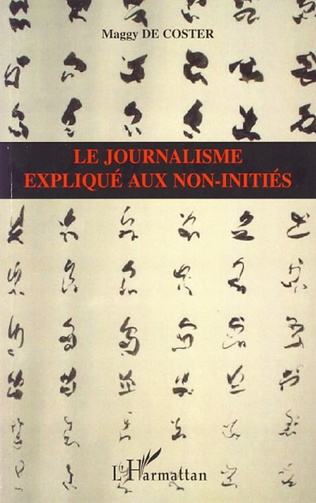 Couverture Le journalisme expliqué aux non-initiés