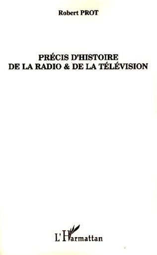 Couverture Précis d'histoire de la radio et de la télévision