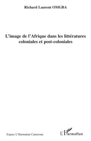 Couverture L'image de l'Afrique dans les littératures coloniales et post-coloniales