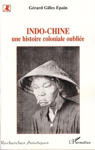 Couverture Indo-Chine Une histoire coloniale oubliée
