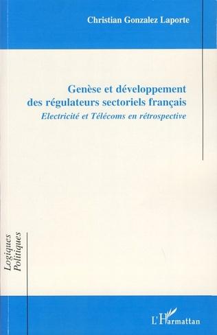 Couverture Genèse et développement des régulateurs sectoriels français