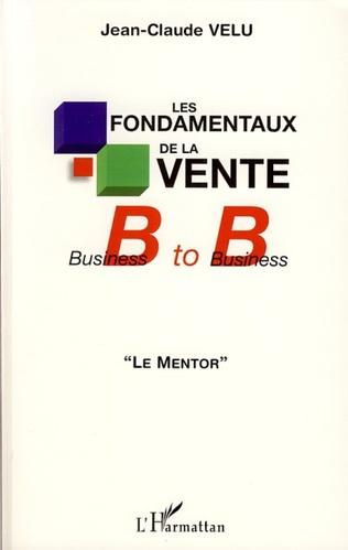 Couverture Les fondamentaux de la vente Business to Business