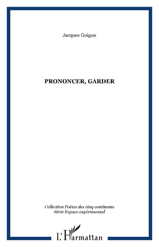 Couverture Prononcer, Garder