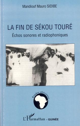 Couverture La fin de Sékou Touré