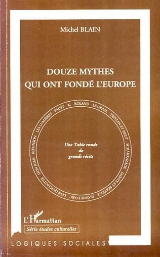 Couverture Douze mythes qui ont fondé l'Europe