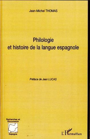 Couverture Philologie et histoire de la langue espagnole