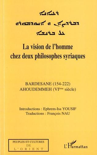 Couverture La vision de l'homme chez deux philosophes syriaques