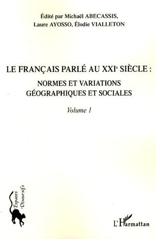 Couverture Le français parlé au XXIème siècle - Volume 1