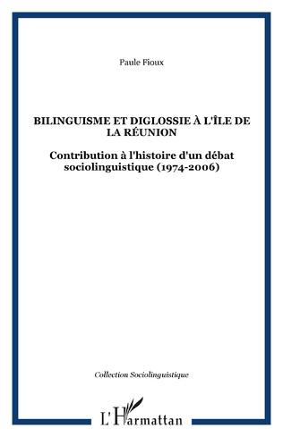 Couverture Bilinguisme et diglossie à l'Île de la Réunion