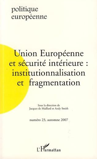 Couverture Union Européenne et sécurité intérieure : institutionnalisation et fragmentation