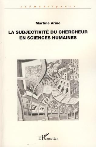 Couverture La subjectivité du chercheur en sciences humaines