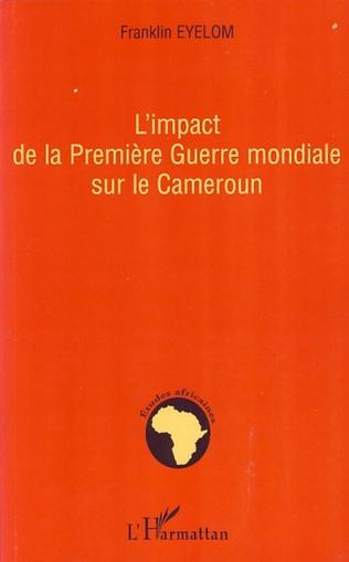 Couverture L'impact de la Première Guerre mondiale sur le Cameroun