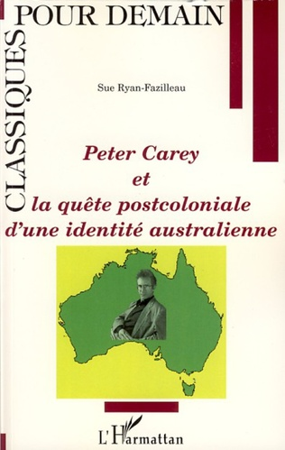 Couverture Peter Carey et la quête postcoloniale d'une identité australienne