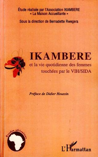 Couverture Ikambere et la vie quotidienne des femmes touchées par le VIH/SIDA