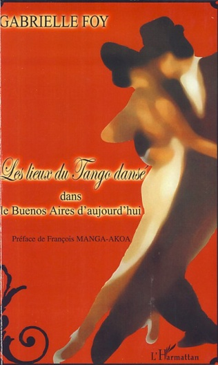 Couverture Les Lieux du Tango dansé dans le BuenoS Aires d'aujourd'hui