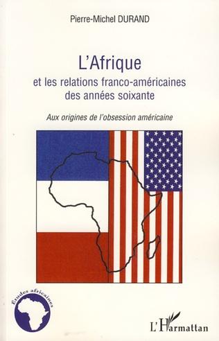Couverture L'Afrique et les relations franco-américaines des années soixante
