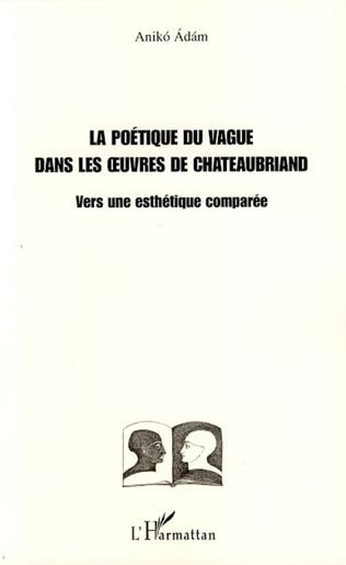 Couverture La poétique du vague dans les oeuvres de Chateaubriand
