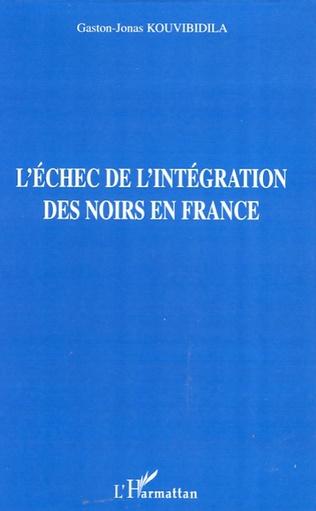 Couverture L'échec de l'intégration des noirs en France