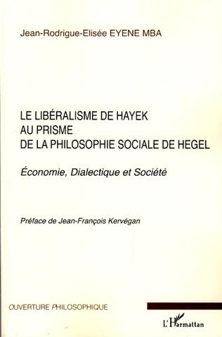 Couverture Le libéralisme de Hayek au prisme de la philosophie sociale de Hegel
